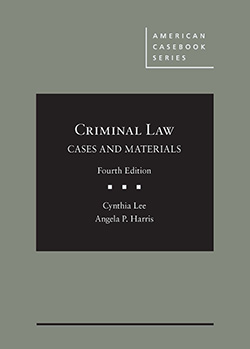 Lee and Harris's Criminal Law, Cases and Materials, 4th