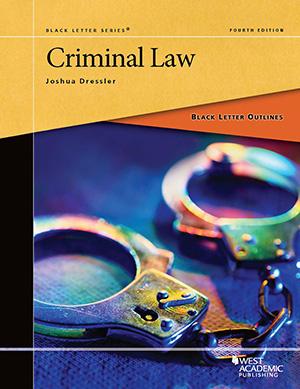 Dressler's Black Letter Outline on Criminal Law, 4th
