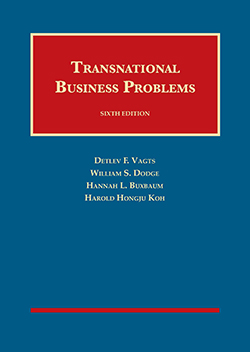 Vagts, Dodge, Buxbaum, and Koh's Transnational Business Problems, 6th