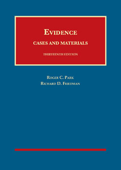 Park and Friedman's Evidence, Cases and Materials, 13th