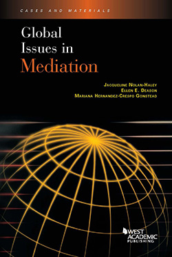 Nolan-Haley,  Deason, and Gonstead's Global Issues in Mediation