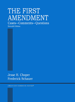 Choper and Schauer's The First Amendment, Cases, Comments, Questions, 7th