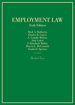 Rothstein, Craver, Hébert, Lobel, Malloy, McCormick, and Sperino's Employment Law, 6th (Hornbook Series)