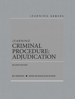 Simmons and Hutchins's Learning Criminal Procedure: Adjudication, 2d