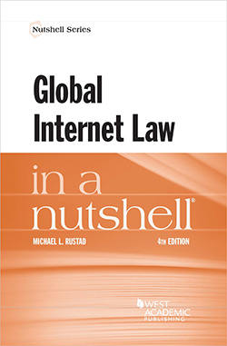 Rustad's Global Internet Law in a Nutshell, 4th