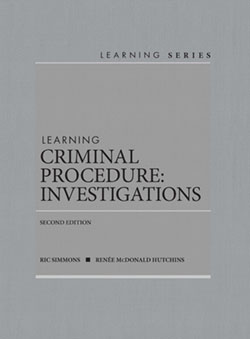 Simmons and Hutchins's Learning Criminal Procedure: Investigations, 2d