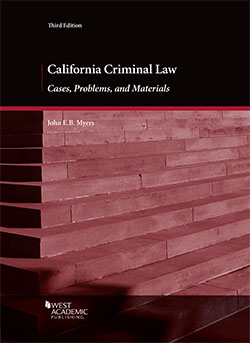 Myers's California Criminal Law: Cases, Problems, and Materials, 3d