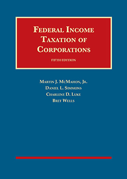 McMahon, Simmons, Luke, and Wells's Federal Income Taxation of Corporations, 5th