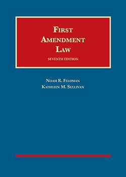 Feldman and Sullivan's First Amendment Law, 7th