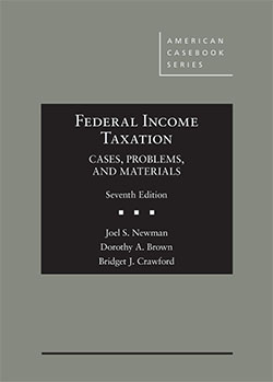Newman, Brown, and Crawford's Federal Income Taxation: Cases, Problems, and Materials, 7th
