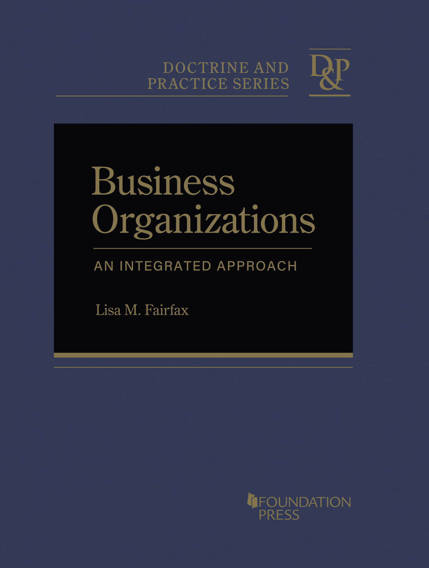 Fairfax's Business Organizations: An Integrated Approach (Doctrine and Practice Series)