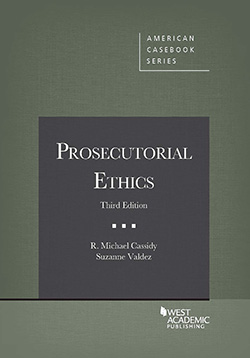 Cassidy and Valdez's Prosecutorial Ethics, 3d