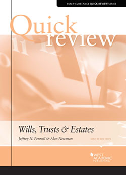 Pennell and Newman's Quick Review of Wills, Trusts & Estates, 6th