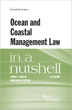 Christie and Telesetsky's Ocean and Coastal Management Law in a Nutshell, 5th