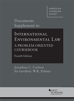 Carlson and Palmer's International Environmental Law: A Problem-Oriented Coursebook, 4th, Documents Supplement