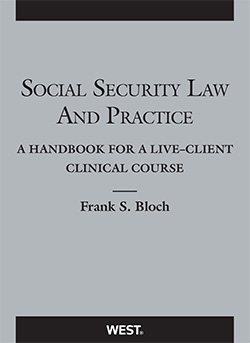 Bloch's Social Security Law and Practice: A Handbook for a Live-Client Clinical Course