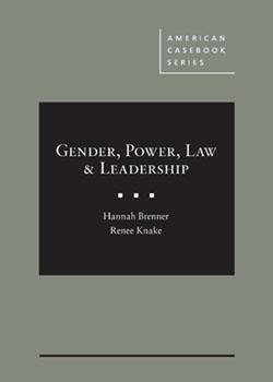 Brenner and Knake's Gender, Power, Law & Leadership