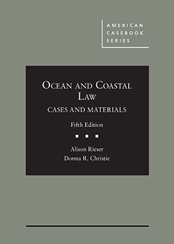 Rieser and Christie's Ocean and Coastal Law, Cases and Materials, 5th