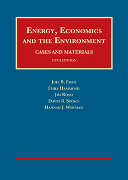 Eisen, Hammond, Rossi, Spence, and Wiseman's Energy, Economics and the Environment, Cases and Materials, 5th
