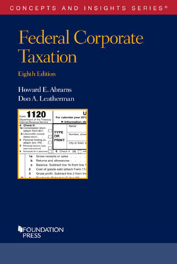 Abrams and Leatherman's Federal Corporate Taxation, 8th (Concepts and Insights Series)