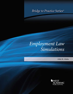 Alaka's Employment Law Simulations: Bridge to Practice