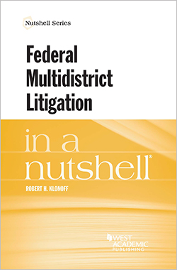 Klonoff's Federal Multidistrict Litigation in a Nutshell