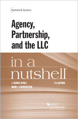 Hynes and Loewenstein's Agency, Partnership, and the LLC in a Nutshell, 7th