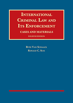 Van Schaack and Slye's International Criminal Law and Its Enforcement, Cases and Materials, 4th