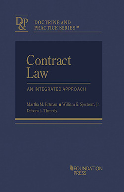 Ertman, Sjostrom, and Threedy's Contract Law: An Integrated Approach (Doctrine and Practice Series)