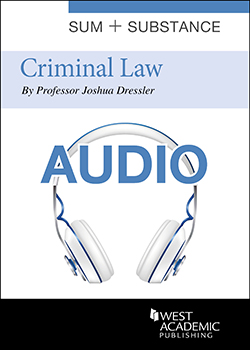 Dressler's Sum and Substance Audio on Criminal Law, 7th