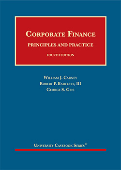 Carney, Bartlett, and Geis's Corporate Finance, Principles and Practice, 4th