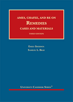Ames, Chafee, and Re on Remedies, Cases and Materials, 3d, by Sherwin and Bray