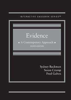 Beckman, Crump, and Galves's Evidence: A Contemporary Approach, 4th (Interactive Casebook Series)
