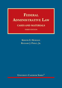 Hickman and Pierce's Federal Administrative Law, Cases and Materials, 3d