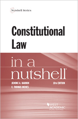 Barron and Dienes's Constitutional Law in a Nutshell, 10th