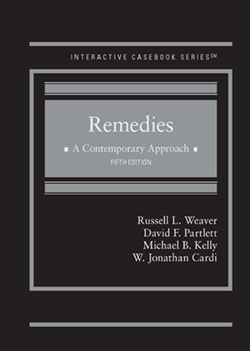 Weaver, Partlett, Kelly, and Cardi's Remedies, A Contemporary Approach, 5th (Interactive Casebook Series)