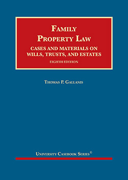 Gallanis's Family Property Law, Cases and Materials on Wills, Trusts, and Estates, 8th