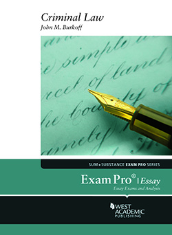 Burkoff's Exam Pro on Criminal Law (Essay)