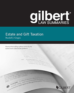 Gilbert Law Summaries on Estate and Gift Taxation, 16th