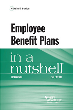 Conison's Employee Benefit Plans in a Nutshell, 3d