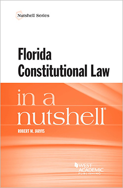 Jarvis's Florida Constitutional Law in a Nutshell