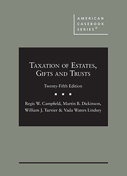 Campfield, Dickinson, Turnier, and Lindsey's Taxation of Estates, Gifts and Trusts, 25th