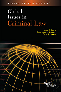 Carter, Blakesley and Henning's Global Issues in Criminal Law