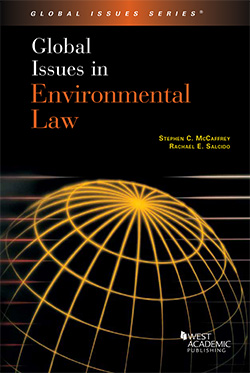 McCaffrey and Salcido's Global Issues in Environmental Law