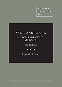 Sepinuck's Sales and Leases: A Problem-Solving Approach, 3d