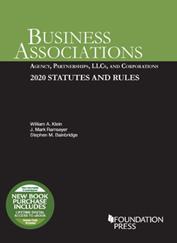 Klein, Ramseyer, and Bainbridge's Business Associations: Agency, Partnerships, LLCs, and Corporations, 2020 Statutes and Rules