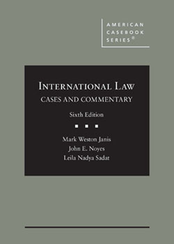 Janis, Noyes, and Sadat's International Law: Cases and Commentary, 6th