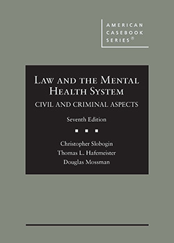 Slobogin, Hafemeister, and Mossman's Law and the Mental Health System, Civil and Criminal Aspects, 7th