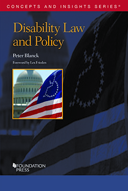 Blanck's Disability Law and Policy (Concepts and Insights Series)