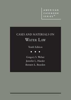 Weber, Harder, and Bearden's Cases and Materials on Water Law, 10th